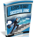 6 Steps to Daily Successful Living