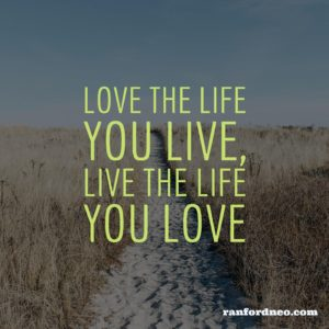 Love the Life You Live, Live the Life You Love (Square)