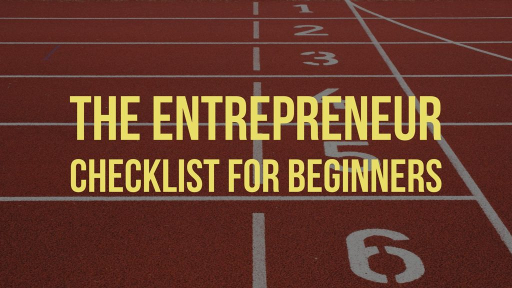 The Entrepreneur Checklist for Beginners