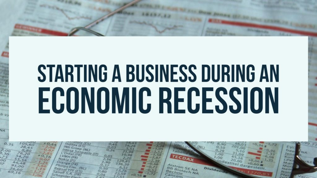 Starting a Business During an Economic Recession
