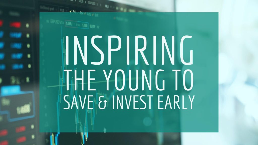 Inspiring the Young to Save & Invest Early