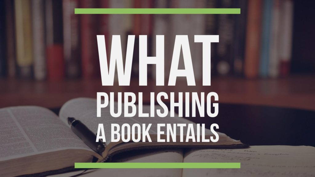What Publishing a Book Entails
